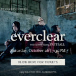 *Facebook Friday Freebie! Enter To Win 4 tickets to Everclear and Fastball, October 26th!