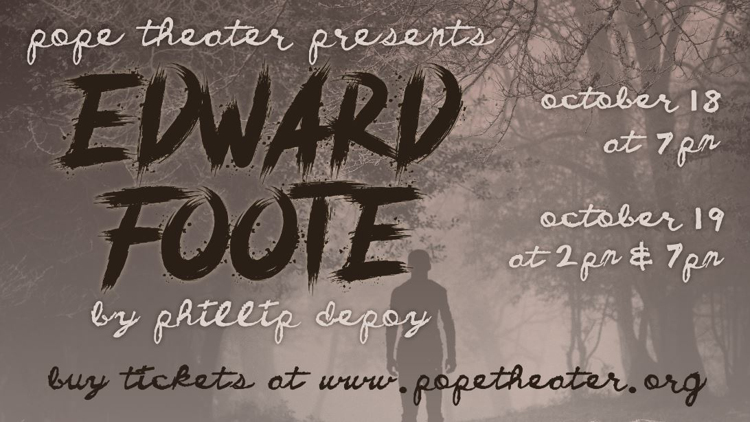 "Pope High School Presents ""Edward Foote"""