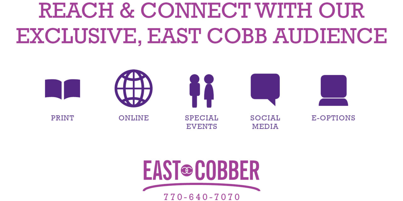 REACH + CONNECT WITH OUR EXCLUSIVE, EAST COBB AUDIENCE
