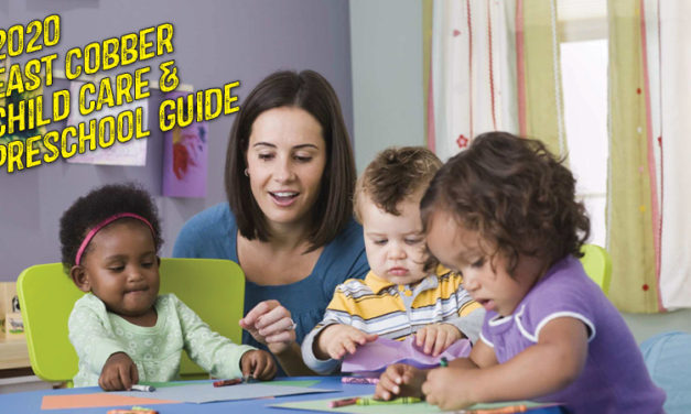 EAST COBBER PRESENTS ITS 22nd ANNUAL CHILD CARE + PRESCHOOL GUIDE
