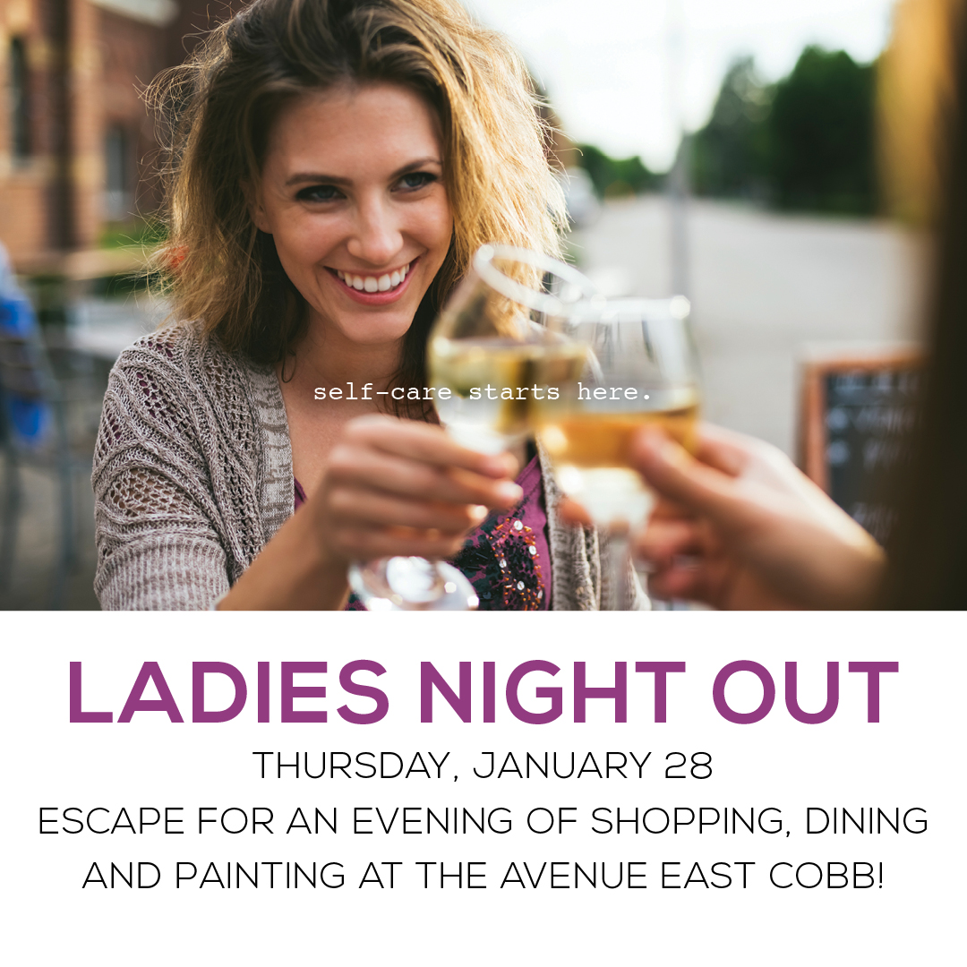 LADIES NIGHT OUT at THE AVENUE EAST COBB