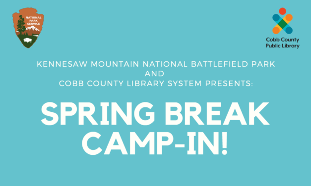 "Virtual Spring Break ""Camp-In"" Co-Hosted by Kennesaw Mountain National Battlefield Park and Cobb Library System"